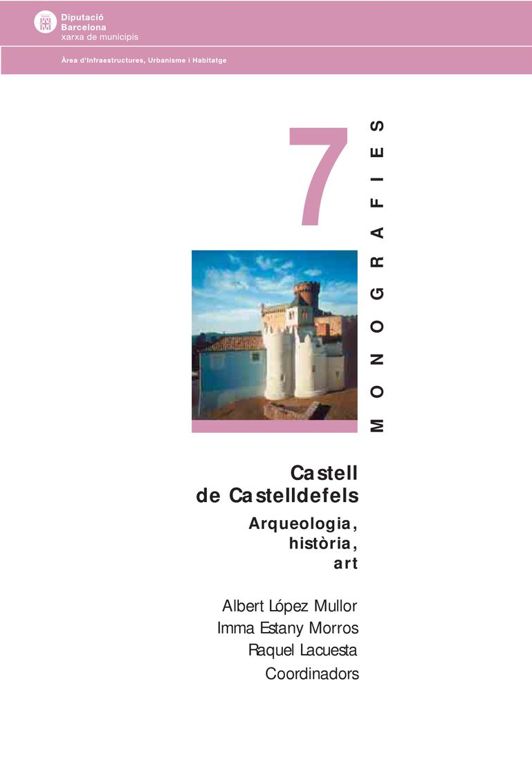 Castell de Castelldefels: Arqueologia, Història i Art