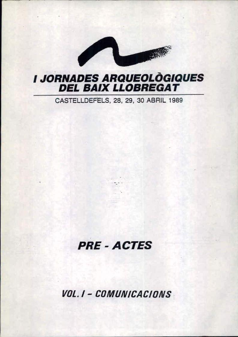I Jornades Arqueològigues del Baix Llobregat