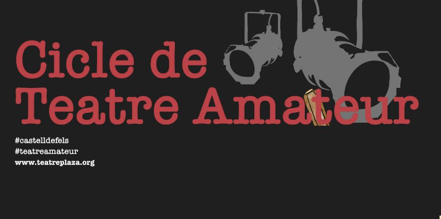 3a edició del Cicle de Teatre Amateur